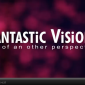 Fantastic Visions Video
